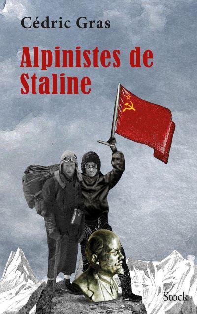 Cédric Gras, «Alpinistes de Staline»