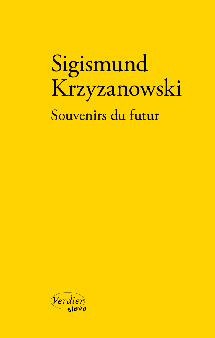 Sigismund Krzyzanowski, «Souvenirs du futur»