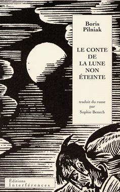 Boris Pilniak, «Le Conte de la lune non éteinte»