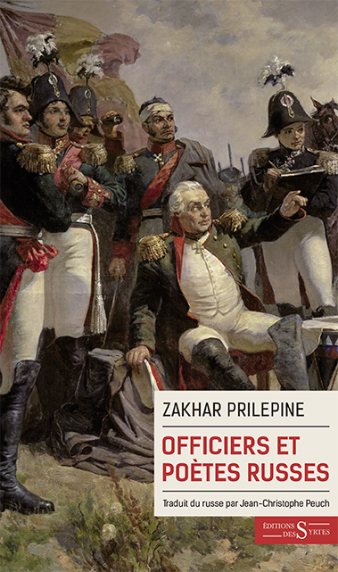Zakhar Prilepine, «Officiers et poètes russes»