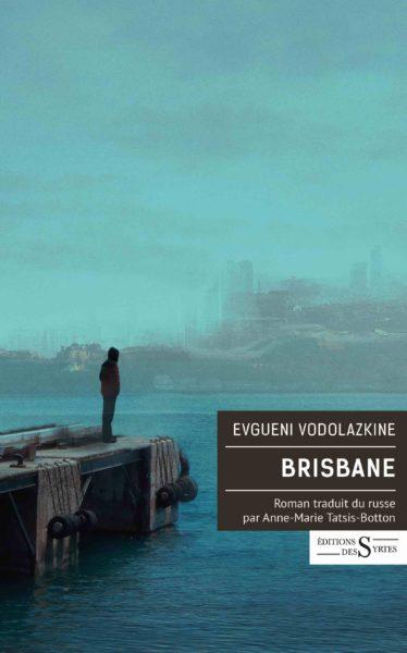 Evgueni Vodolazkine, «Brisbane»