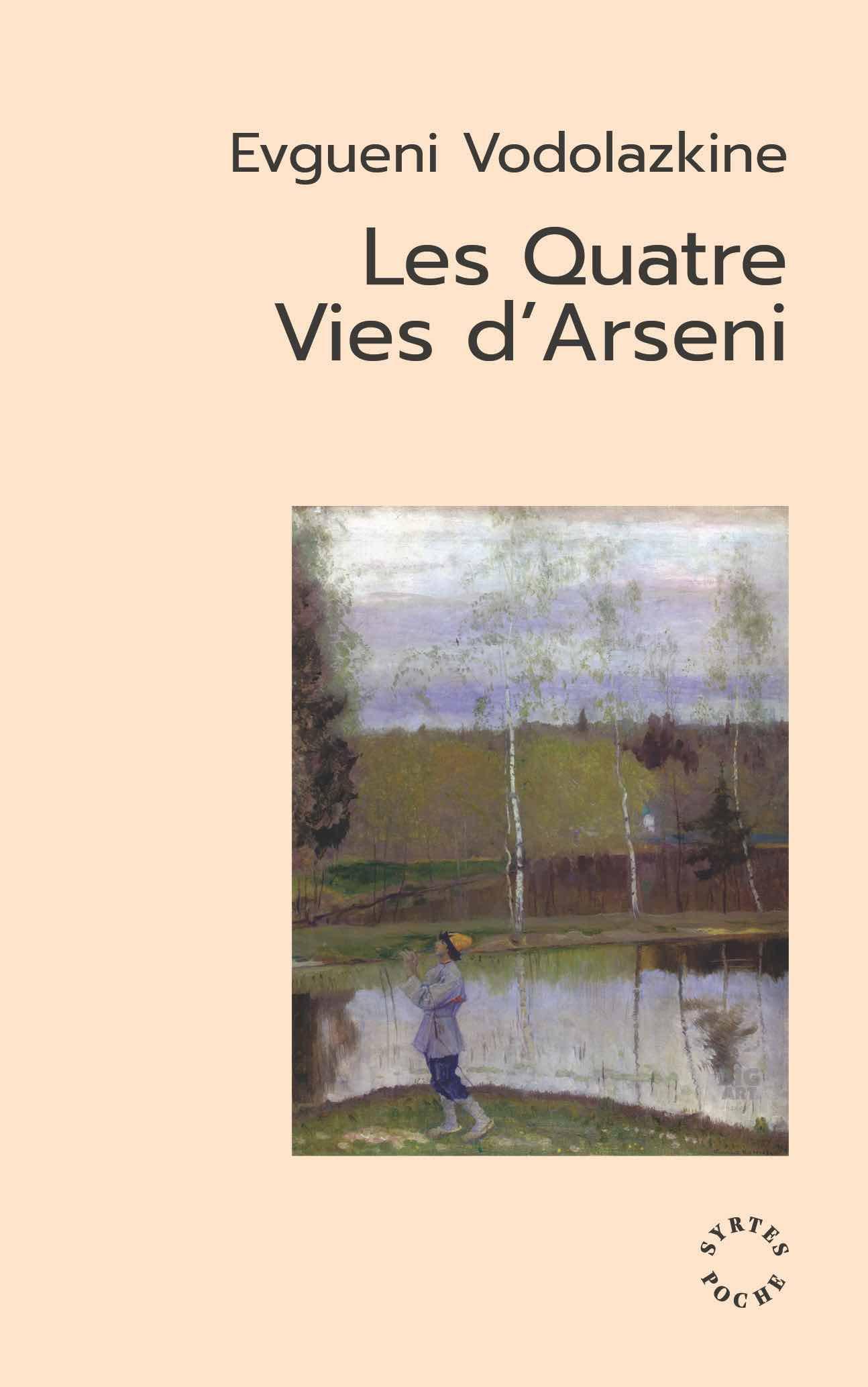 Evgueni Vodolazkine, «Les Quatre Vies d'Arseni»