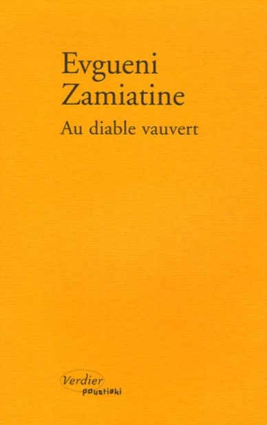 Evgueni Zamiatine, «Au diable vauvert»